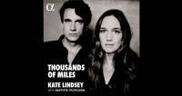 Kate Lindsey & Baptiste Trotignon – Thousands of miles