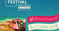Festival Radio France Occitanie Montpellier 2018 : douce France !