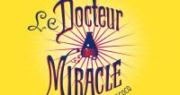 Hommage aux docteurs & médecins (à l'Opéra) : Le Docteur Miracle de Bizet