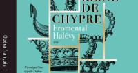Les redécouvertes de Bru Zane : La Reine de Chypre d'Halévy