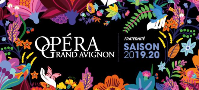 Opéra Grand Avignon 2019/2020 : Liberté, Égalité, Fraternité