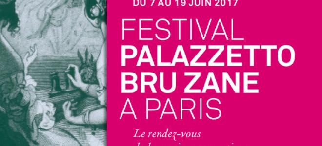 Festival Palazzetto Bru Zane à Paris 2017 - Splendeurs et Misères ressuscitées