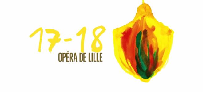 Opéra de Lille 2017-2018 : audace et chefs-d'œuvre
