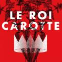 Affiche du Roi Carotte