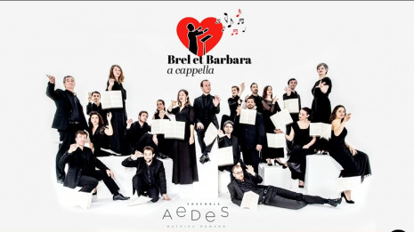 Ensemble Aedes - Brel & Barbara a cappella (en direct)